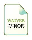 MINOR WAIVER